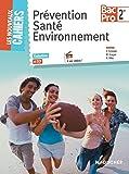 Les Nouveaux Cahiers Prévention Santé Environnement 2de BAC PRO