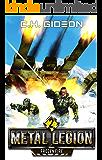 Frozen Fire: Mechanized Warfare on a Galactic Scale (Metal Legion Book 2)