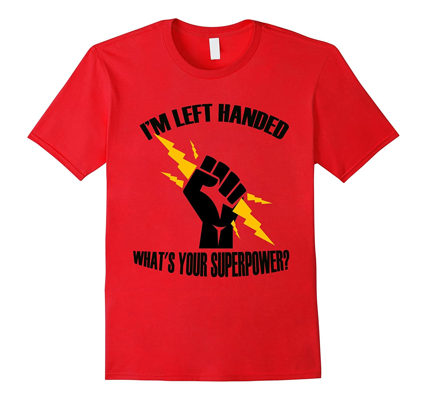 I'M Left Handed What's your Superpower? Funny T-shirt-BN