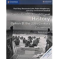 Cambridge IGCSE and O Level History Option B. The 20th Century. Coursebook. Per le Scuole superiori (Cambridge…