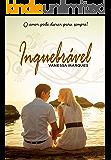 Inquebrável: O amor pode durar para sempre?