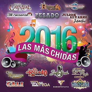Las Mas Chidas 2016 Various Artists Amazon In Music