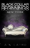 Black Collar Beginnings: New York (Black Collar Syndicate)