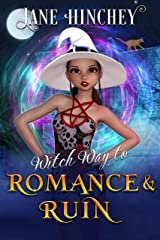 Witch Way to Romance & Ruin: A Witch Way Paranormal Cozy Mystery Kindle Edition