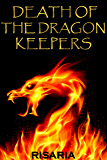 Death of the Dragon Keepers (The Fire and the Flame Book 1)