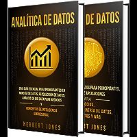 Analítica de datos: La guía definitiva de análisis de Big Data para empresas, técnicas de minería de datos, recopilación…