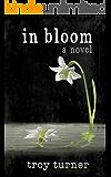 In Bloom: A Novel