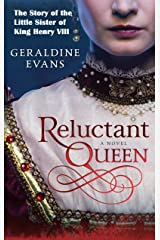 Reluctant Queen: Mary Rose Tudor, the Defiant Little Sister of Infamous English King, Henry VIII (The Tudor Dynasty Series Book 1) Kindle Edition