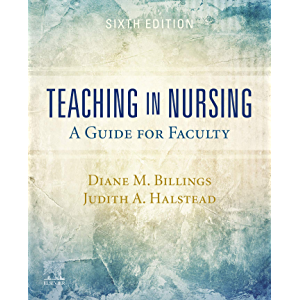 Teaching in Nursing E-Book: A Guide for Faculty