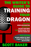 The Writer's Guide to Training Your Dragon: Using Speech Recognition Software to Dictate Your Book and Supercharge Your…