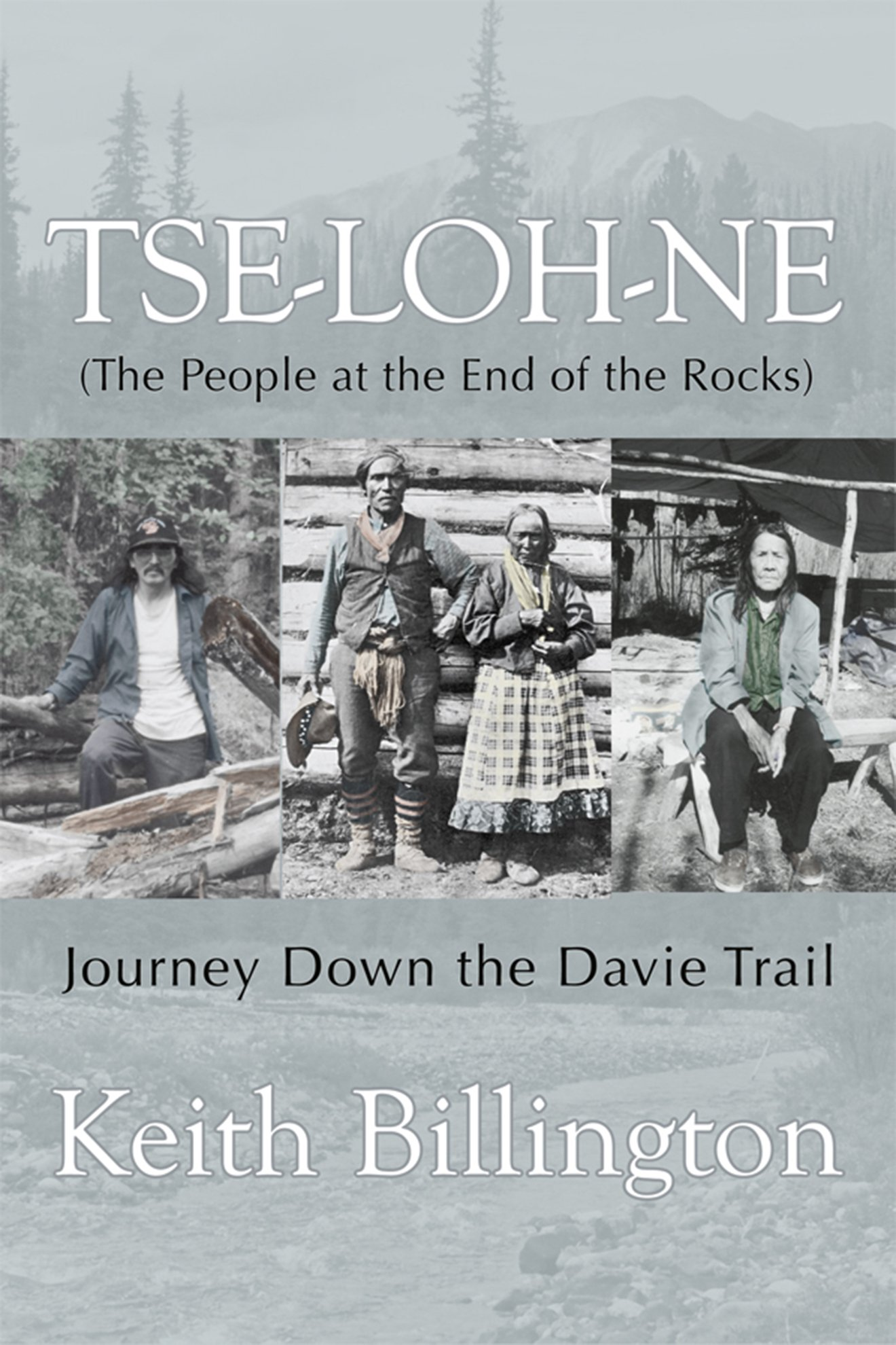 Tse-loh-ne (The People at the End of the Rocks): Journey Down the Davie Trail (Extraordinary Women)