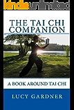 The Tai Chi Companion: A book around Tai Chi