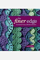 The Finer Edge: Crocheted Trims, Motifs & Borders Paperback