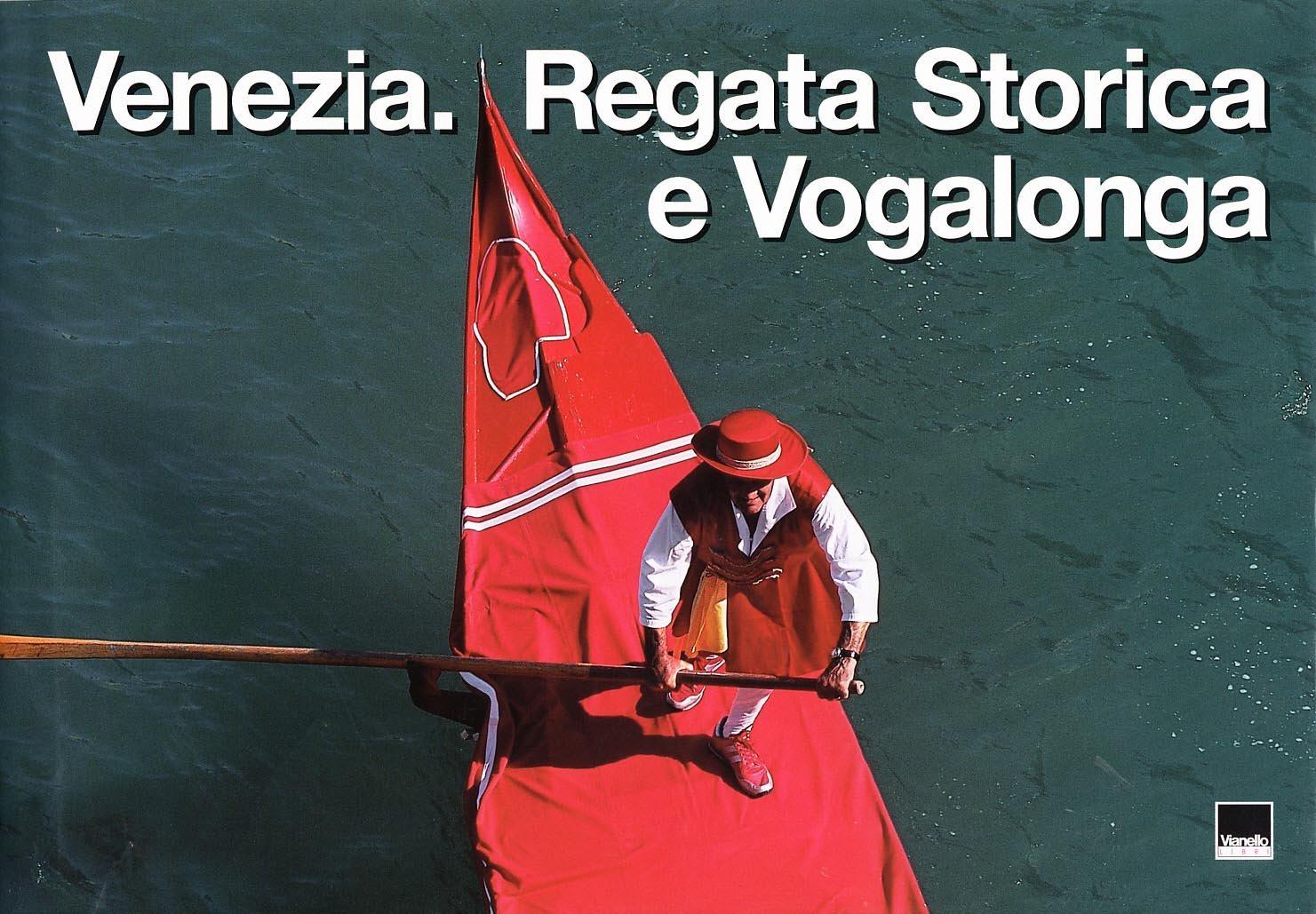 Venezia. Regata storica e vogalonga