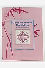 Consciousness Unfolding: A Guide to Spiritual Healing Paperback