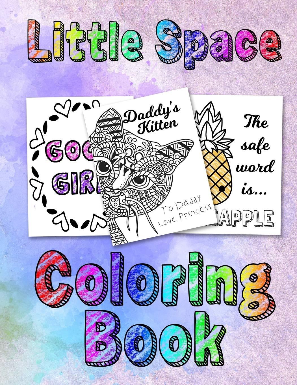Amazon Com Little Space Coloring Book For Adults Bdsm Ddlg Abdl Lifestyle 9781693897979 Princess Bdsm Books