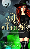 Arts and Witchcrafts: Cozy Mystery with Magical Elements (His Ghoul Friday Book 3)