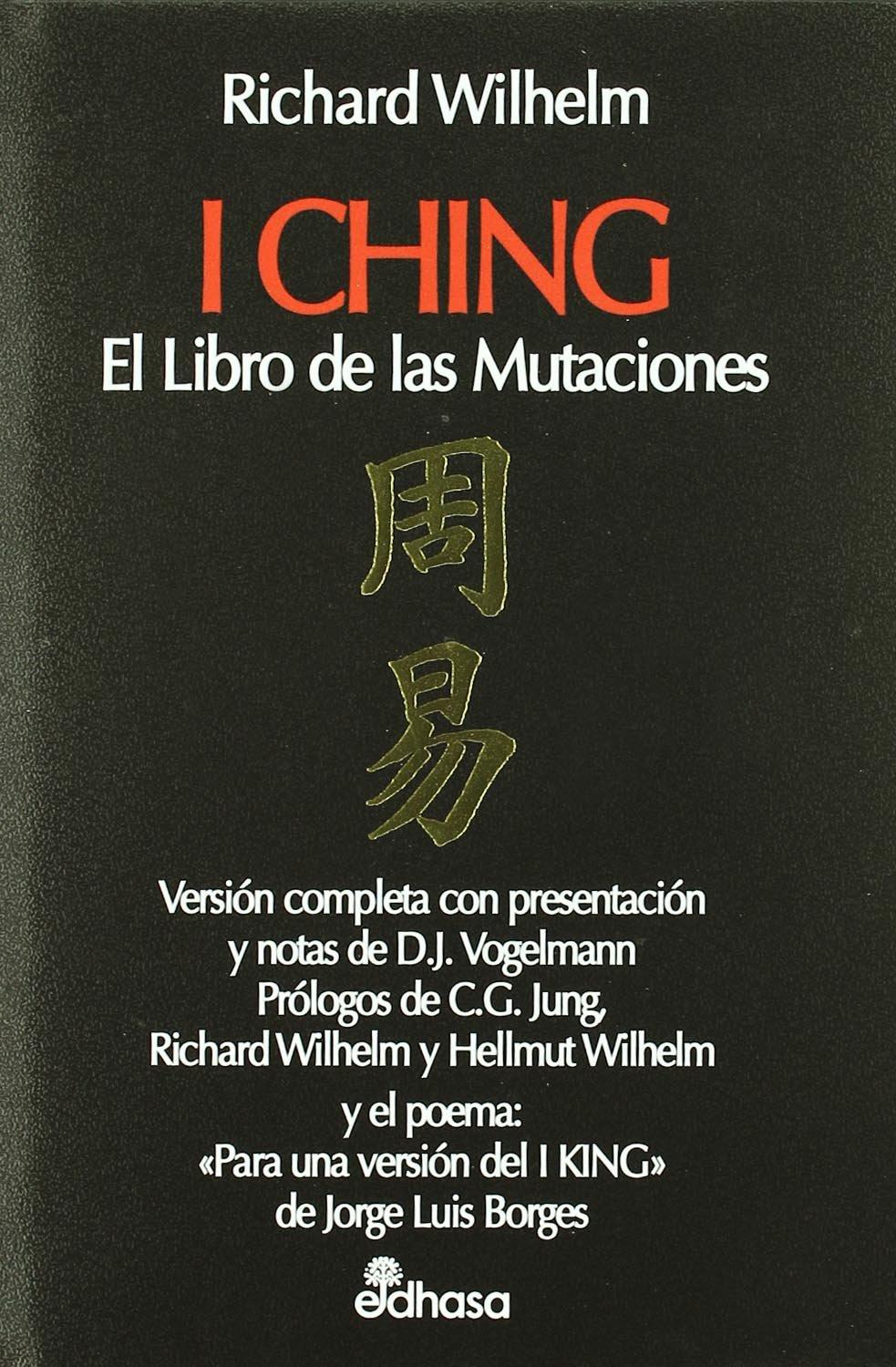 I Ching el libro de las mutaciones (Perspectivas): Amazon.es: Richard  Wilhelm, D.J. Vogelmann: Libros