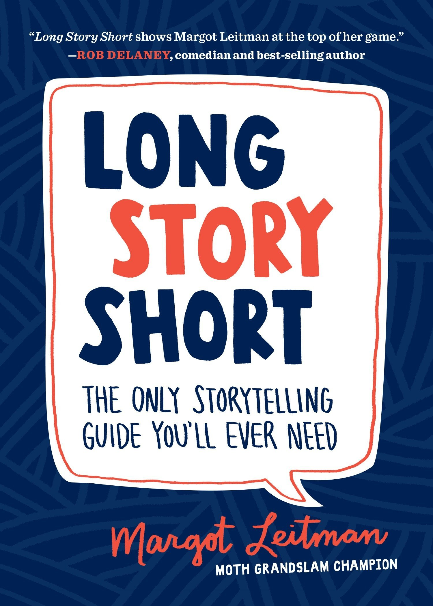 Long Story Short: The Only Storytelling Guide You'll Ever Need by Sasquatch Books