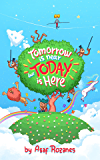 Tomorrow Is Near But Today Is Here: (Children's books about Anxiety/Sleep disorders/ADHD/Stress Relief/Worry, Picture Books, Preschool Books, Ages 3 5, ... Books, Ages 4 8) (Mindful Mia Book 2)