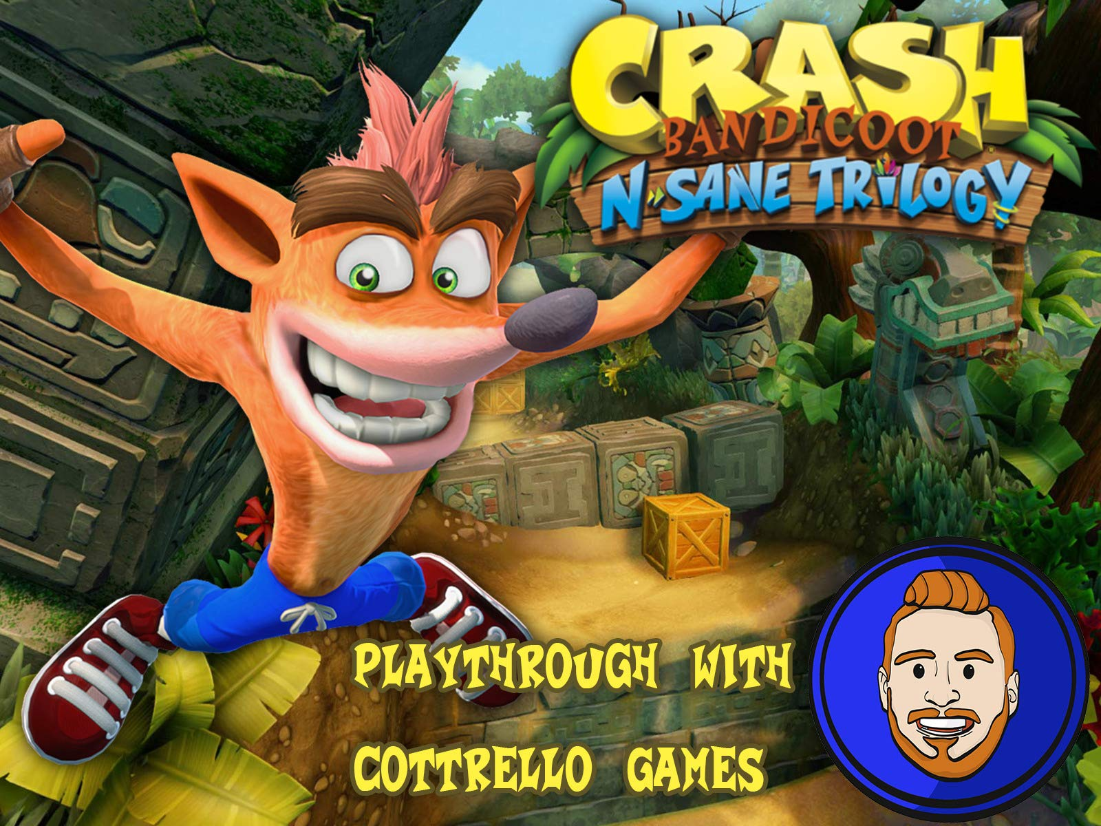 Crash Bandicoot N. Sane Trilogy Playthrough with Cottrello Games