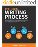 Technical Writing Process: The simple, five-step guide that anyone can use to create technical documents such as user guides, manuals, and procedures (English Edition)