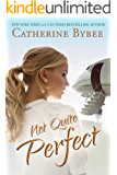 Not Quite Perfect (Not Quite Series Book 5)