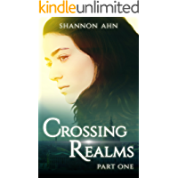 Crossing Realms - Part One (The Crossing Realms Series Book 1)