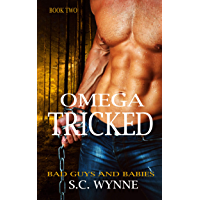 Omega Tricked: An Mpreg Romance (Bad Guys and Babies Book 2) (English Edition)