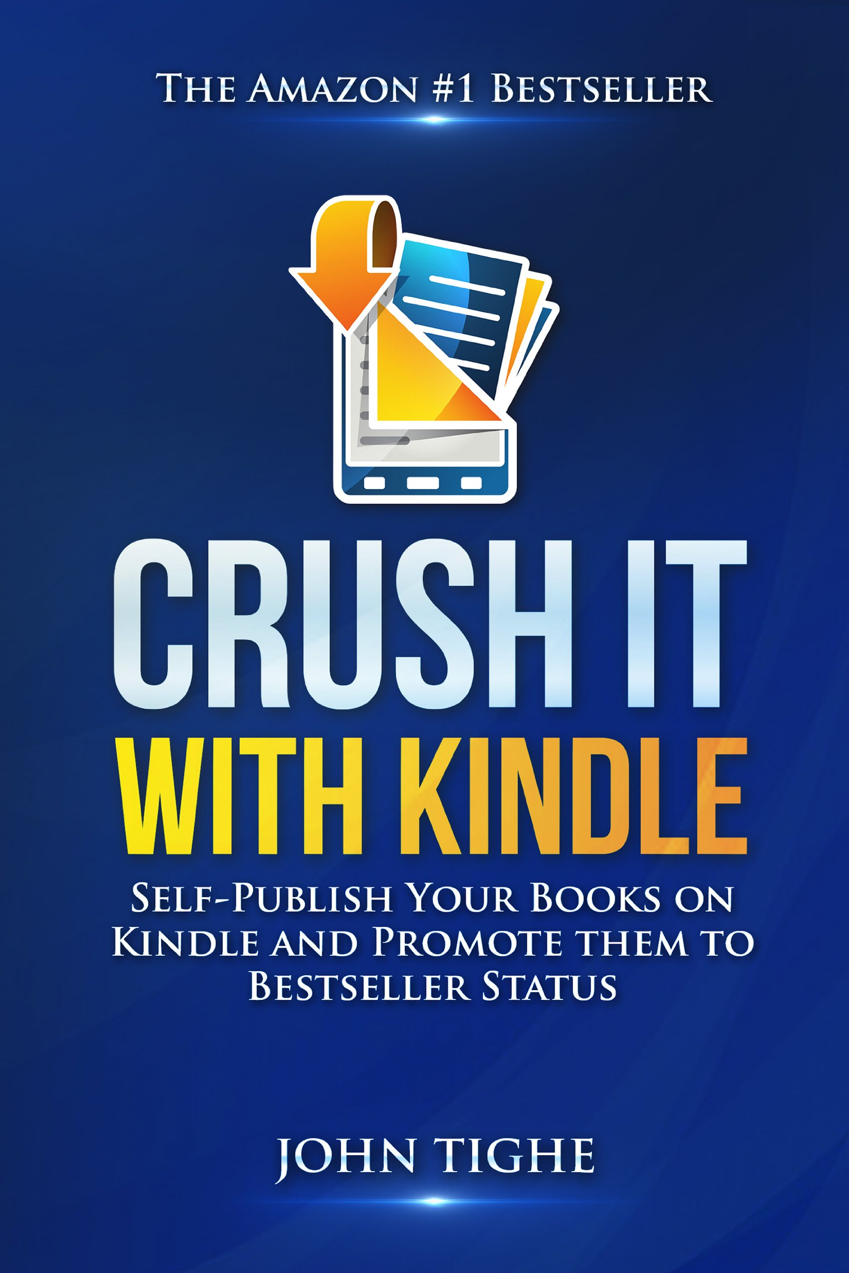 Crush It With Kindle  Self Publish Your Books On Kindle And Promote Them To Bestseller Status  English Edition