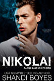 Nikolai: Taking Back What's Mine (Russian Mob Chronicles Book 2)