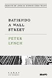 Batiendo a Wall Street: Peter Lynch con la colaboración de John Rothchild