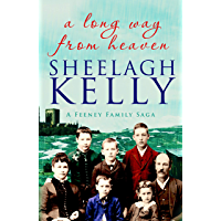 A Long Way From Heaven (The Feeney Family Sagas Book 1)