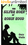 The Silver Horn of Robin Hood