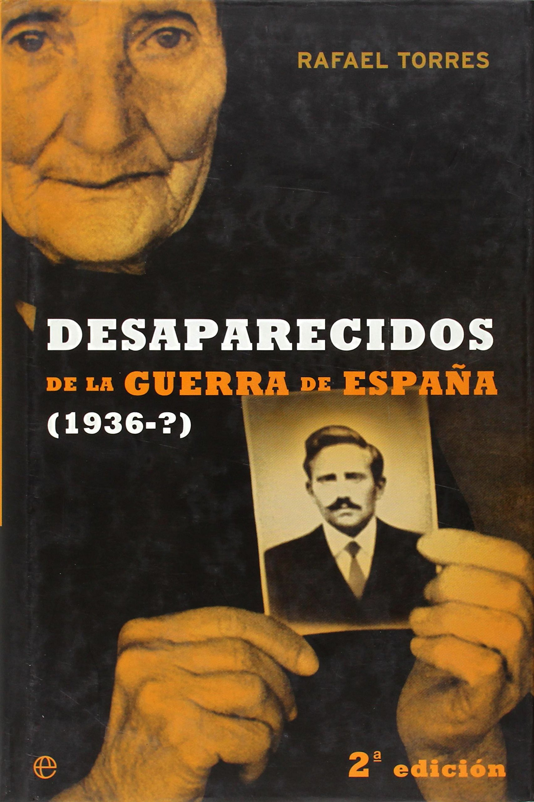 Desaparecidos en la Guerra de España 1936 - ? Historia Del Siglo Xx: Amazon.es: Torres Rafael: Libros