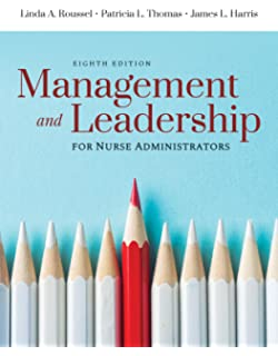 Management And Leadership For Nurse Administrators (Roussel