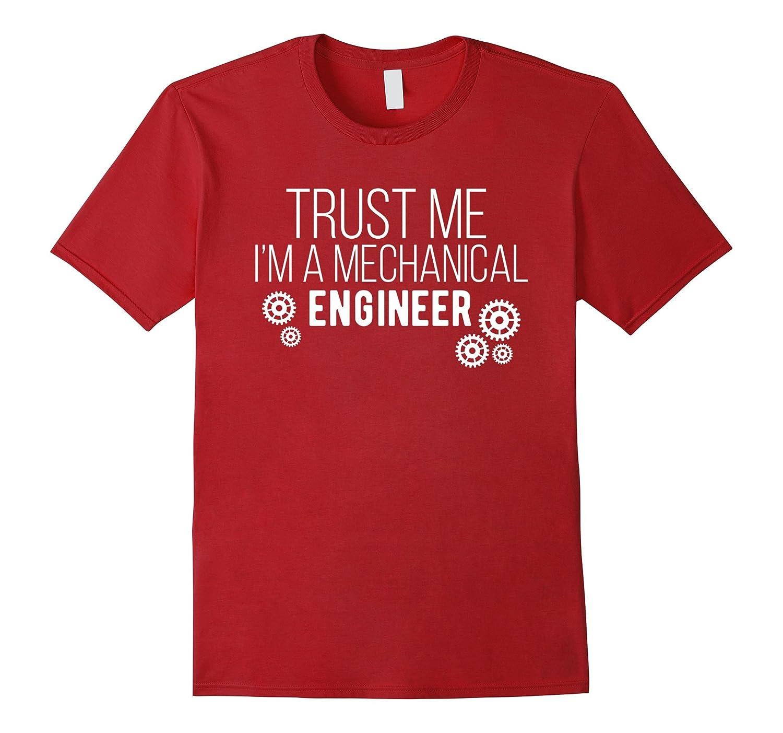 Mechanical Engineer - Trust me Im a mechanical T-Shirt-RT