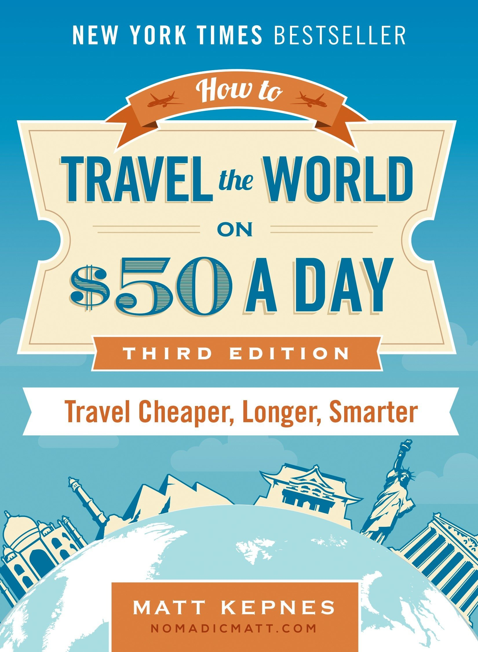 How to Travel the World on $50 a Day: Third Edition: Travel Cheaper ...