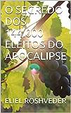 O SEGREDO DOS 144.000 ELEITOS DO APOCALIPSE