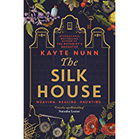 The Silk House: The thrilling new historical novel from the bestselling author of The Botanist's Daughter (English…