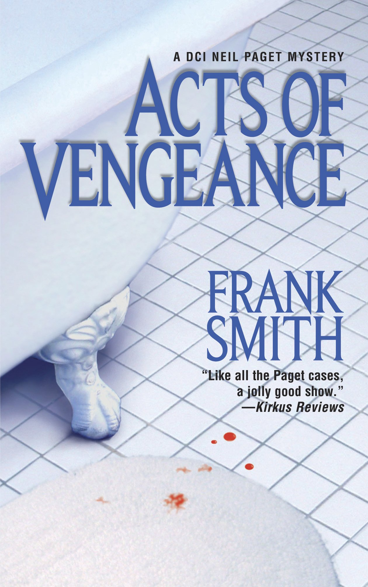 Acts of Vengeance: A Mystery (Neil Paget Police Procedures)
