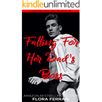 Falling For Her Dad's Boss: An Instalove Possessive Alpha Romance (A Man Who Knows What He Wants Book 181)