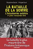 La Bataille de la Somme: L'hécatombe oubliée