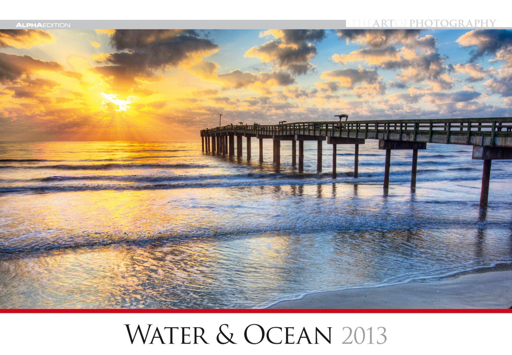 The Art of Photography: Water & Ocean, Bildkalender 2013