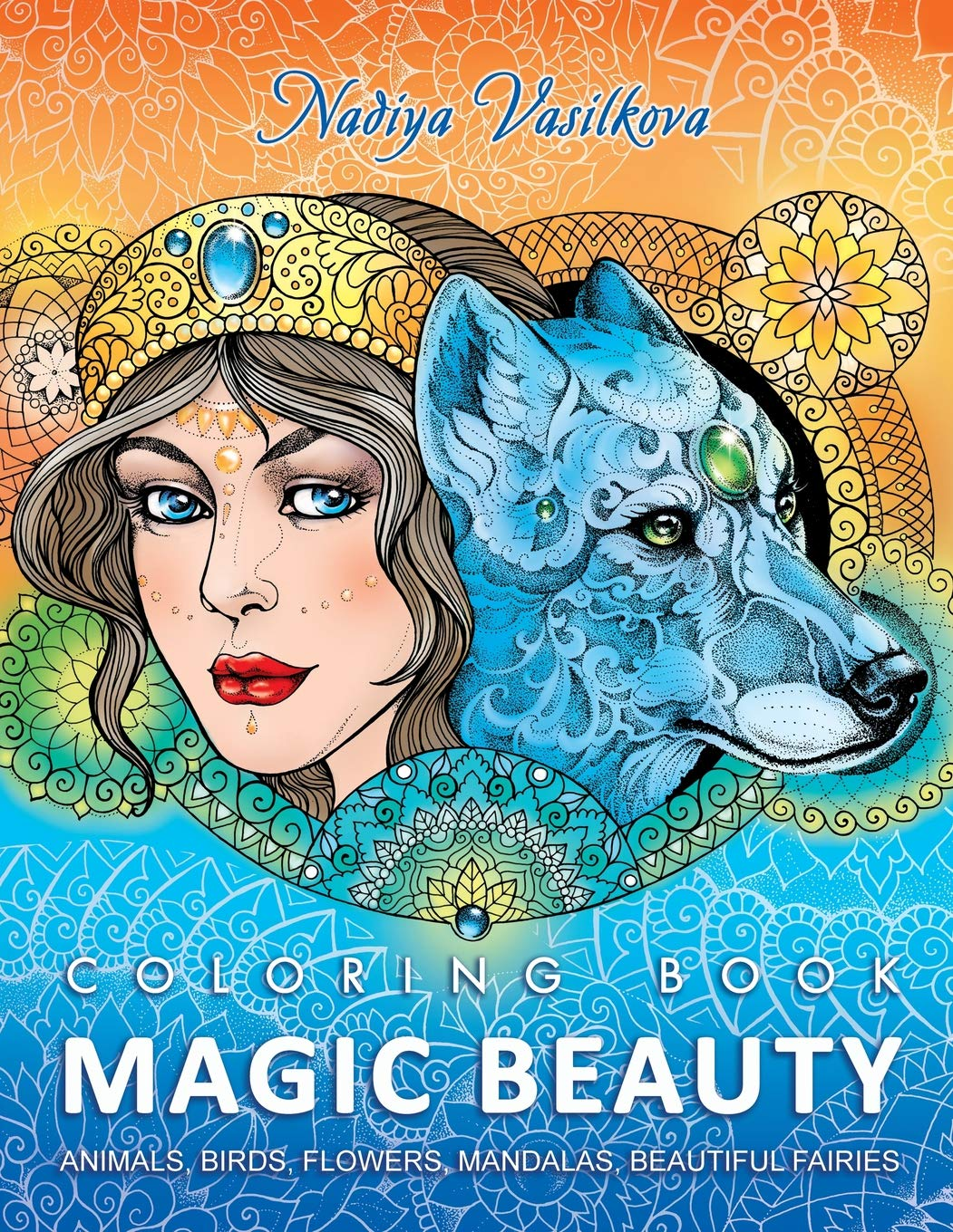 - Magic Beauty: Coloring Book For Adult: Animals, Birds, Flowers