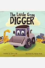 The Little Gray Digger : A children's construction book about self-love, friendship, diversity and inclusion Kindle Edition