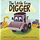 The Little Gray Digger : (Construction Books For Kids, Children's New Experiences Books, Family Read Aloud Books, Toddler Tru