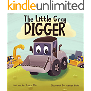 The Little Gray Digger : (Construction Books For Kids, Children's New Experiences Books, Family Read Aloud Books…