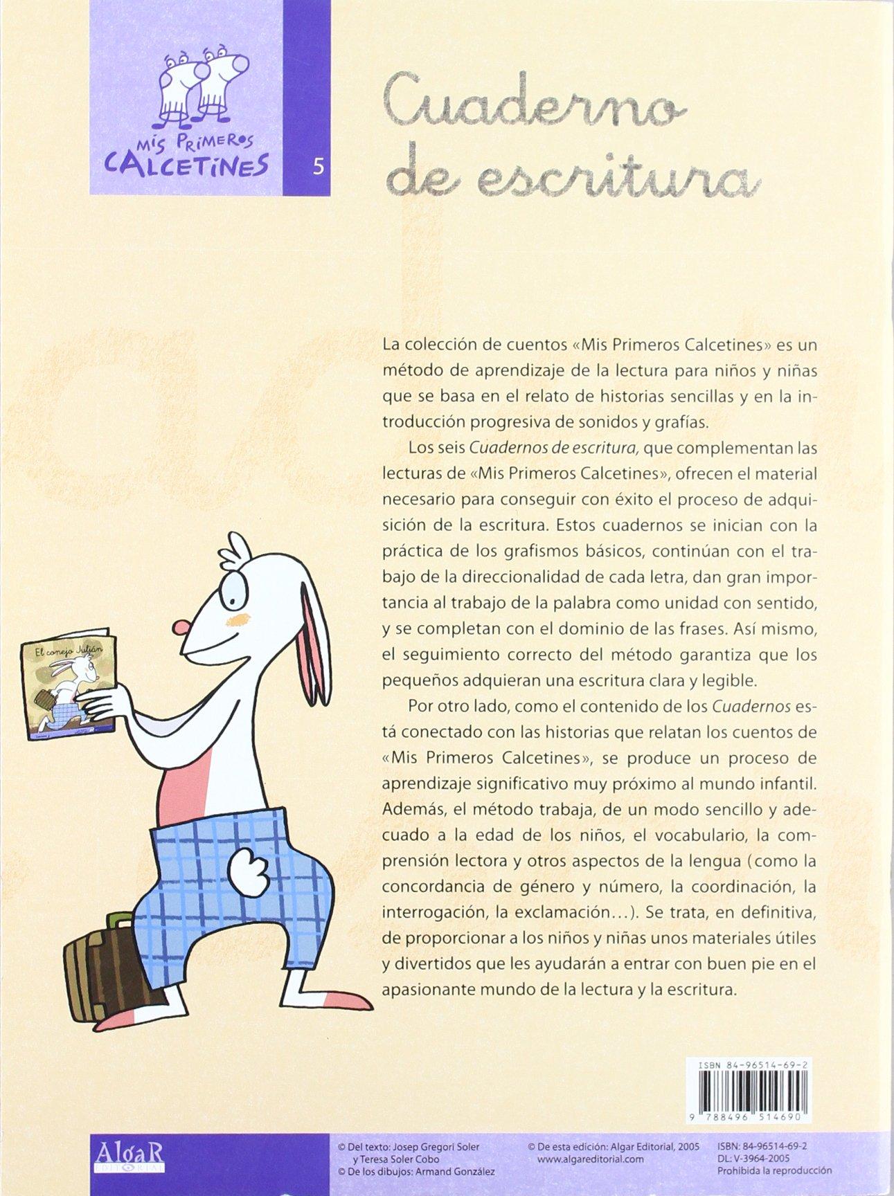 Mis primeros calcetines, cuaderno de escritura 5, Educación Infantil, Educación Primaria: TERESA SOLER COBO / JOSEP GREGORI SOLER: 9788496514690: ...