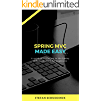 Spring MVC made easy: A quick introduction to the Spring MVC framework for beginner (programming made easy)